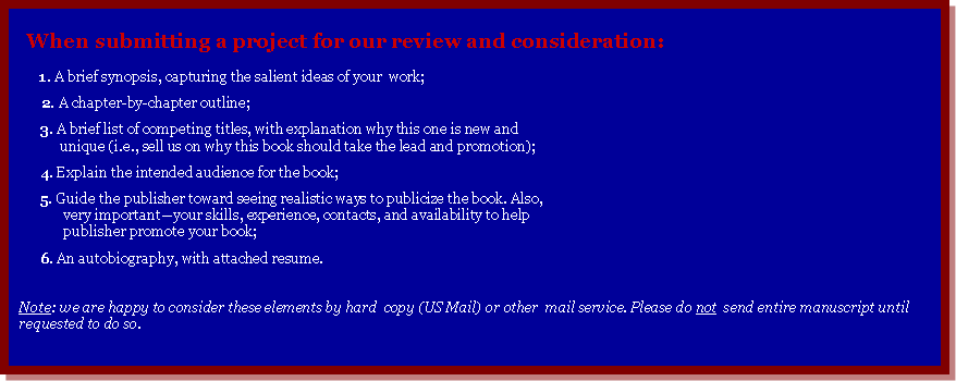Text Box:      When submitting a project for our review and consideration:
